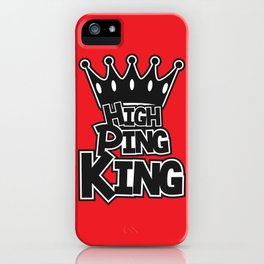High Ping King iPhone Case