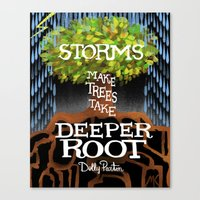 "dolly parton Canvas Prints featuring Dolly Parton Quote - ""Storms make trees take deeper Root"" by Michaela K."