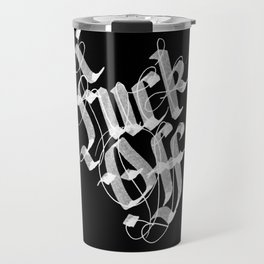 Fuck off, please and thank you. Metal Cup Travel Mug