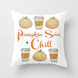 Pumpkin Spice and Chill Throw Pillow