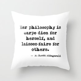 Her philosophy - Fitzgerald quote Throw Pillow