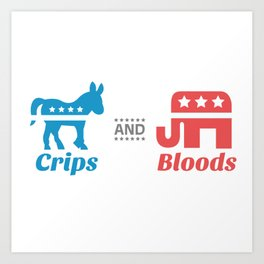 Crips and Bloods Art Print