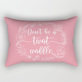 DON'T BE A TWATWAFFLE - Sweary Floral Wreath Rectangular Pillow