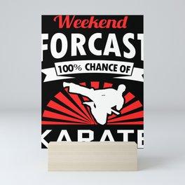 Karate weekend martial arts kickboxing Mini Art Print
