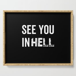 See You In Hell Serving Tray