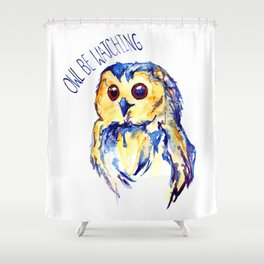 Owl be watching Shower Curtain