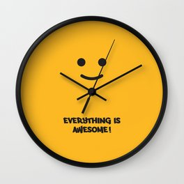 Everything is Awesome!! Wall Clock