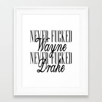 minaj Framed Art Prints featuring Never F'd Wayne by Sincere
