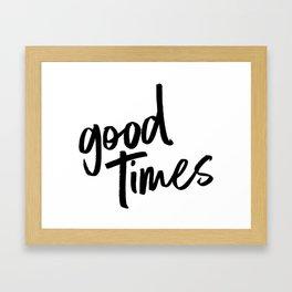 good times - BLACK Framed Art Print