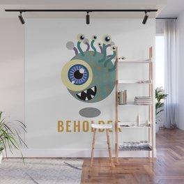 Beholder! Wall Mural