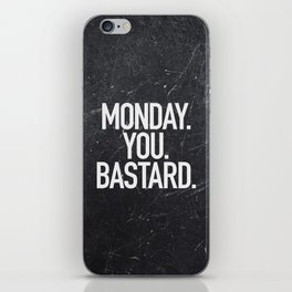 Monday You Bastard iPhone Skin