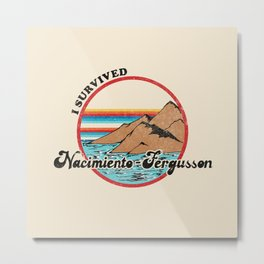 I Survived Nacimiento-Fergusson Metal Print
