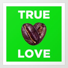Coffee is Love - Green Art Print