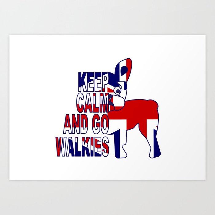 Keep Calm and Go Walkies Two Art Print