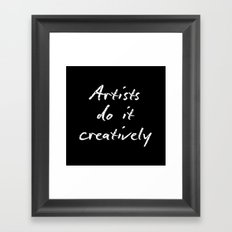 Artists Do It Creatively 2 Framed Art Print