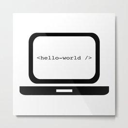 Hello World Metal Print