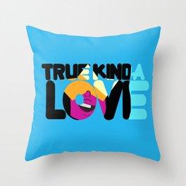 True Kinda love Throw Pillow