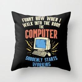Computer Geek Design: Tech Support I Computer Starts Working Throw Pillow
