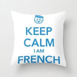 KEEP CALM I AM FRENCH Throw Pillow