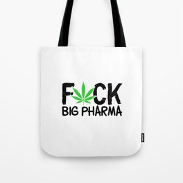 Fuck Big Pharma | Weed Cannabis 420 Gifts Tote Bag