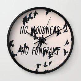 No mourners, no funerals Wall Clock