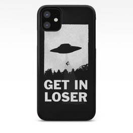 Get In Loser iPhone Case