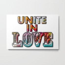Unite in Love Metal Print