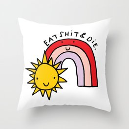 Eat Shit & Die - Sunny Throw Pillow