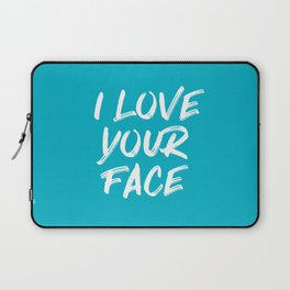 I Love Your Face Quote - Blue Laptop Sleeve