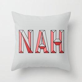 NAH. Throw Pillow