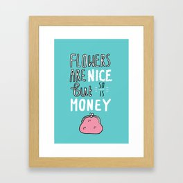 Money is Nice Framed Art Print