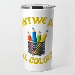 Can't We Just All Colour Travel Mug