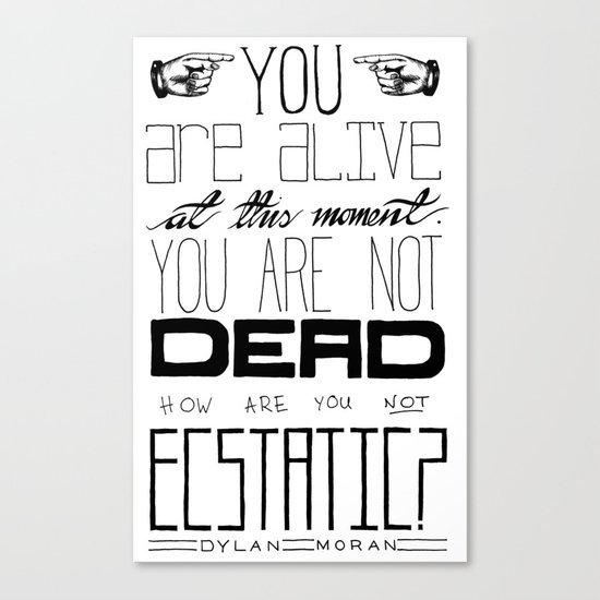 You Are Alive At This Moment Canvas Print