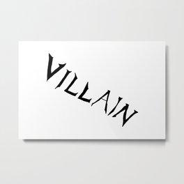 Villain Metal Print