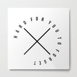 Hard for you Metal Print