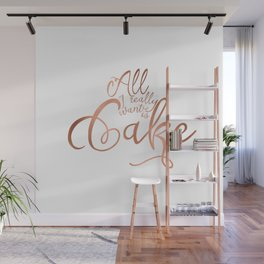 All I want is cake Wall Mural