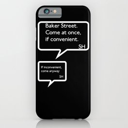 Sherlock Text Message - Come At Once iPhone Case