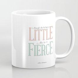 Though She Be But Little She is Fierce #society6  Coffee Mug