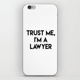 Trust me I'm a lawyer iPhone Skin