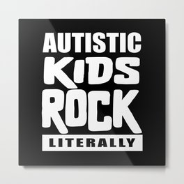 Autism Awareness Autistic Kids Rock Literally Metal Print