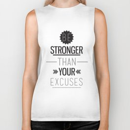 Be stronger than your excuses Biker Tank