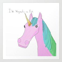 Unicorns are Majestic Art Print