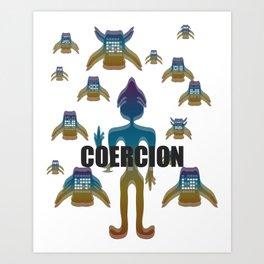 COERCION Art Print