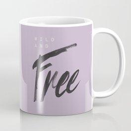 Wild and Free #1 Coffee Mug