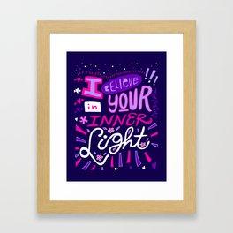 I believe in your Inner Light Framed Art Print