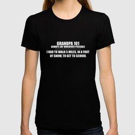Grandpa 101 Walk 5 Miles in Foot of Snow T-Shirt T-shirt
