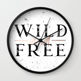 Wild and Free Rose Gold on White Wall Clock