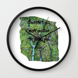 Even the Trees... Wall Clock