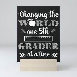 Changing The World One Fifth Grader At A Time Mini Art Print