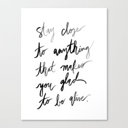 Stay Close to Feeling Alive - Print  Canvas Print